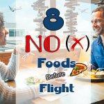 8 forbidden foods before the flight Φαγητά που πρέπει να αποφύγετε πριν την πτήση